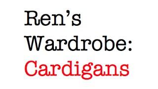 Ren's wardrobe | Cardigans