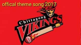 Chittagong vikings theme song 2017