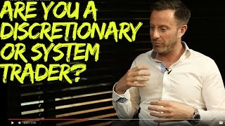 Are You a Discretionary or System Trader?