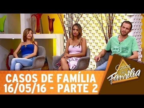 Casos de Família (16/05/16) - Eu sou um bom marido... É só me obedecer! - Parte 2