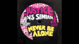 Justice vs. Simian ‎-- Never Be Alone (2004)