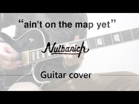 """Nulbarich """"ain't on the map yet"""" Guitar cover コード付き"""