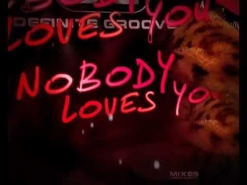 DEFINITE GROOVES FEAT. ANGIE BROWN - NOBODY LOVES YOU (EPICENTRE'S MINDSWEEPER MIX)
