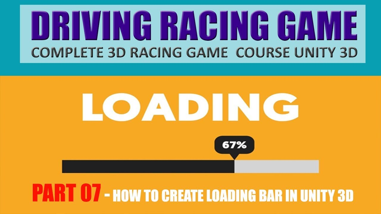 How To Create Loading Bar In Unity | Building Advance Driving Racing Game In Unity & C# #7