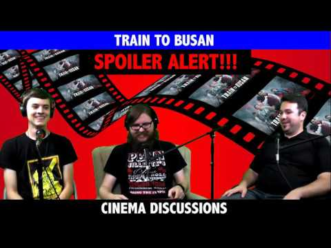 Train to Busan - Cinema Discussions #15