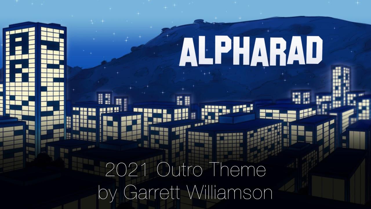 Alpharad End Theme (2021) - Garrett Williamson