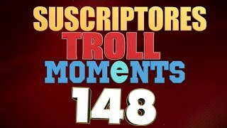 SEMANA 148 | SUSCRIPTORES TROLL MOMENTS (League of Legends)