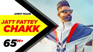 Amrit Maan Jatt Fattey Chakk Official Desi Crew Latest Punjabi Songs 2019
