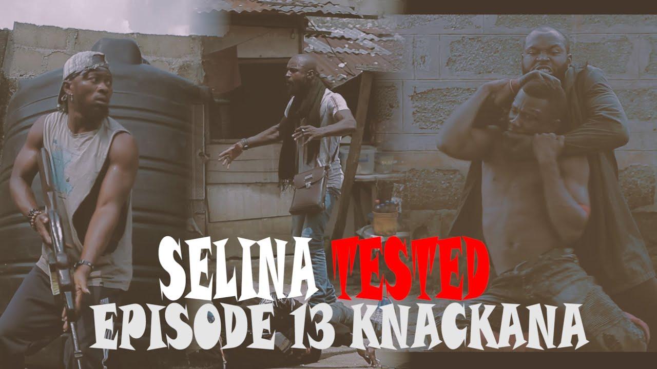 Download SELINA TESTED (EPISODE 13 KNACKANA)