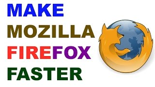 How to make Mozilla Firefox faster 2017 | Windows 7, 8, 8.1, 10(, 2016-12-12T14:03:27.000Z)