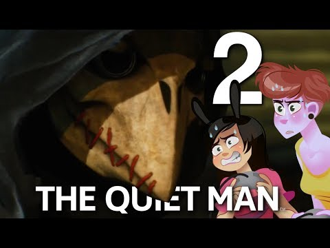 This Makes No Sense! The Quiet Man Part 2 (2 Girls 1 Let's Play Gameplay)