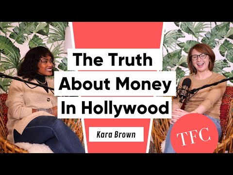 Kara Brown On The Finances Of Hollywood, Talking About Money, & Her Long-Term Goals