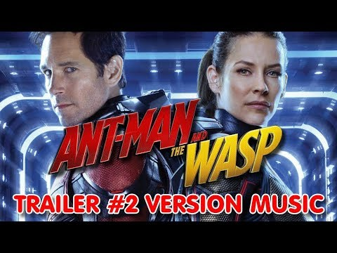 ANT-MAN AND THE WASP Trailer 2 Music Version   Full & Proper Movie Theme Song