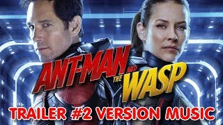 ANT-MAN AND THE WASP Trailer 2 Music Version | Full & Proper M…