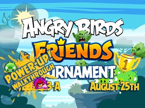 Angry Birds Friends Tournament Week 223-A Levels 1 to 6 Power Up Mobile Compilation Walkthroughs