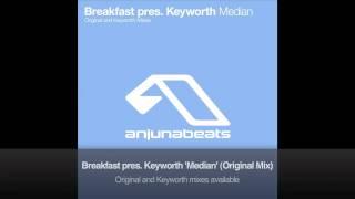 Breakfast Pres. Keyworth — Median (Original Mix)