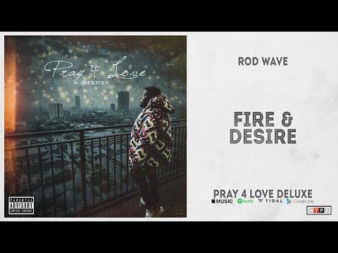 "Rod Wave – ""Fire & Desire"" (Pray 4 Love Deluxe)"