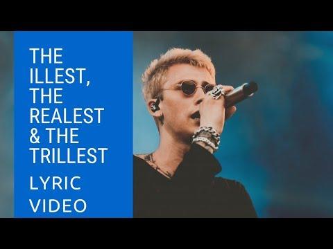Machine Gun Kelly - The IllEST, the realEST & the trillEST (Lyric Video)