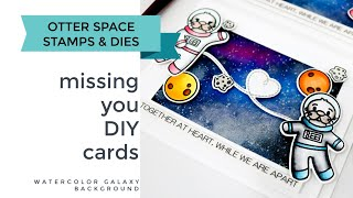 While We Are Apart | Otter Space Handmade Cards | Galaxy Background