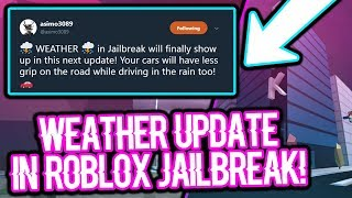 NEW WEATHER UPDATE IN ROBLOX JAILBREAK?! (BIGGEST CHANGE IN JAILBREAK)