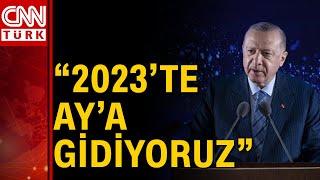 Cumhurbaşkanı Erdoğan, Milli Uzay Programı'nı açıkladı!