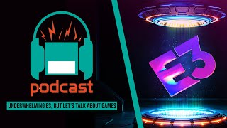 Noisy Pixel Podcast Ep. 4 - Underwhelming E3, But Let's Talk About Games