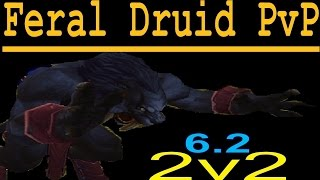 6.2 Feral Druid PvP - 2v2 Arena Skrims - With Randoms