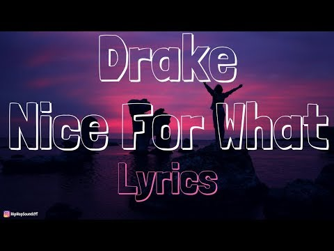 Drake – Nice For What [Lyrics]
