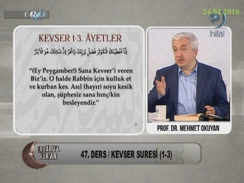 24-04-2016 Kevser Suresi (1.-3. Arası Ayetler) - Prof Dr Mehmet OKUYAN – Envaru'l Kuran – Hilal TV