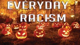 Everyday Racism: Halloween makes racism ok
