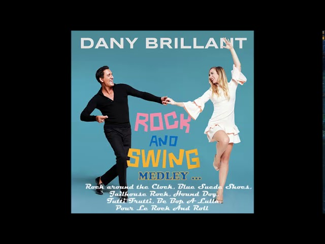 DANY BRILLANT   Rock and Swing (titre 10 Medley)