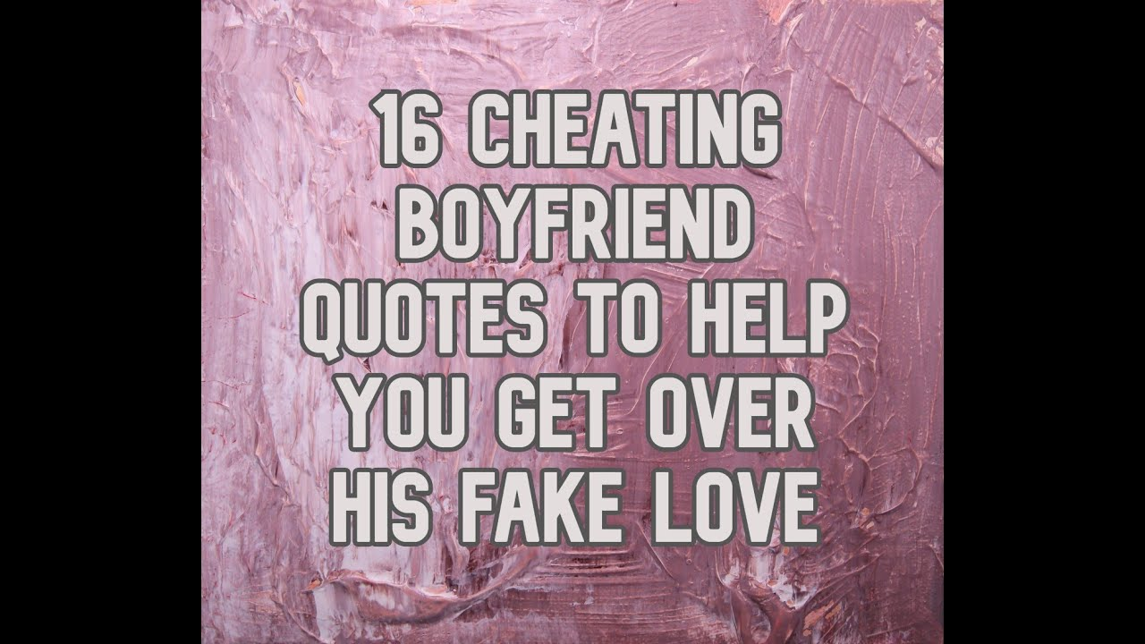 Boyfriends sayings about cheating A Letter