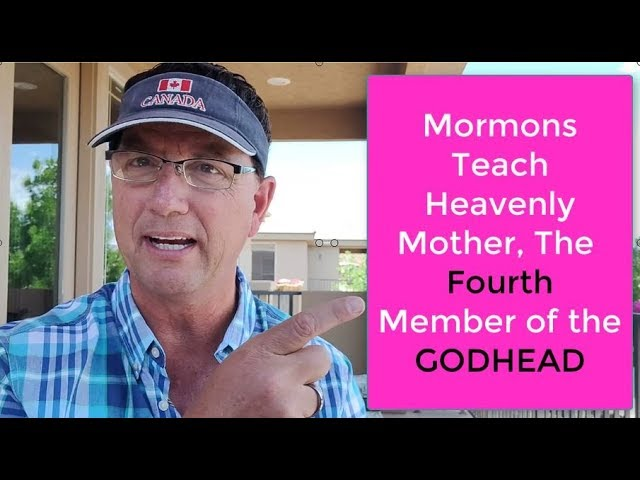 Mormonism Teach Heavenly Mother, The Fourth Member of The Godhead!