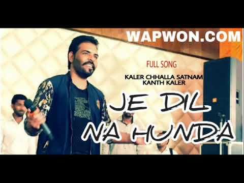 Je Dil Na Hunda-Kaler Chhalla Satnam-Full Song-Lyrics Compose Song-Kanth Kaler (Djpunjab.im)