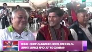 Tribal leaders sa Davao Del Norte, nakikiisa sa climate change advocacy ng gobyerno [08|16|14]