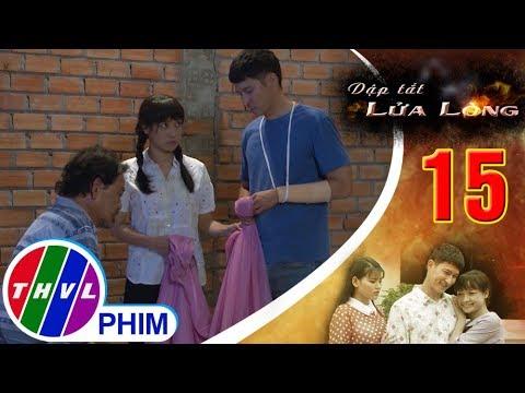 THVL|Dập tắt lửa lòng-Tập 15[1]:Ông Hai lo Thành là công tử bột không chịu nổi cực khổ mà bỏ rơi Hoa