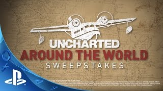 Uncharted Around The World Sweepstakes Trailer | PS4
