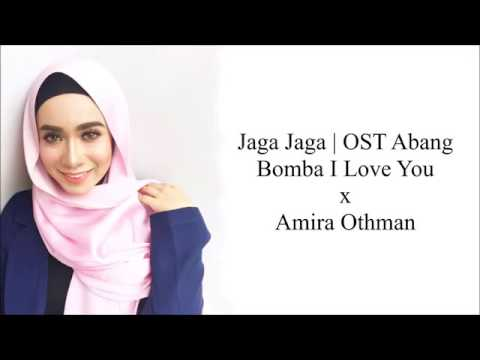 Jaga jaga |ost abang bomba I Love You × amira Othman