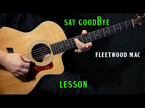 """how to play """"Say Goodbye"""" on guitar by Fleetwood Mac """"live version"""" 