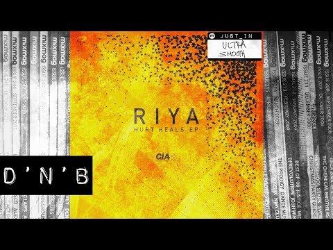 Riya - Hurt Heals (Ft. Alibi) [C.I.A Records]