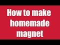 How to make homemade MAGNET in telugu
