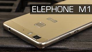 Elephone M1 подробный обзор стильного смартфона. Особенности Elephone M1 от FERUMM.COM