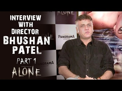 Alone | Interview With Director Bhushan Patel - Part 1 Mp3