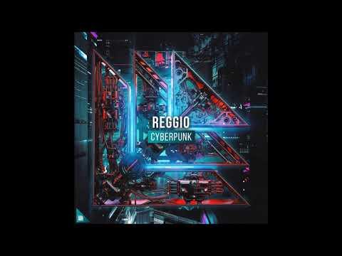 REGGIO - Cyberpunk (Extended Mix)
