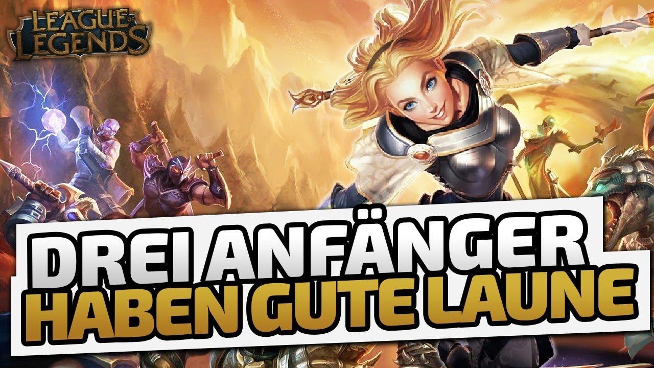 Drei Anfänger Haben Gute Laune League Of Legends Deutsch