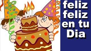 FELIZ, FELIZ  EN TU DIA - feliz cumpleaños