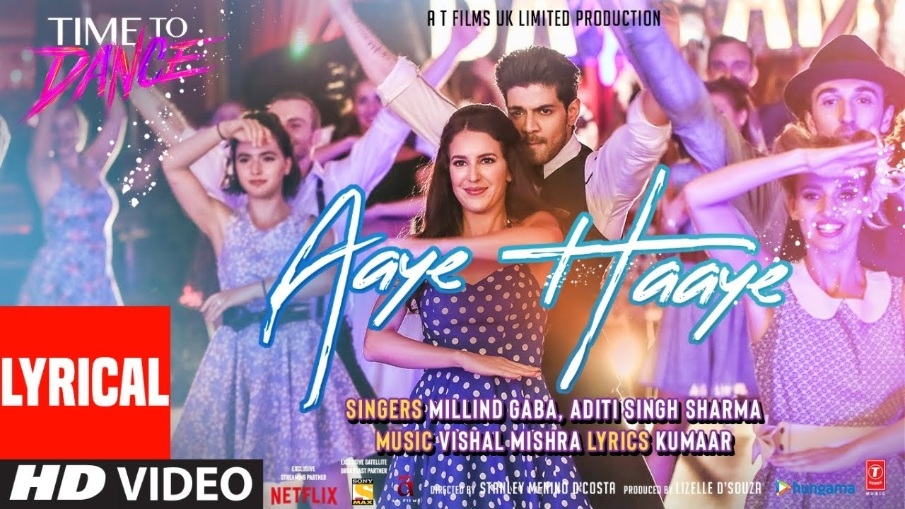 Aaye Haaye(LYRICAL)Vishal Mishra Ft. Millind Gaba & Aditi S Sharma | Time To Dance | Sooraj,Isabelle