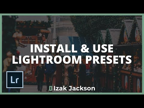 How To Install & Use Lightroom Presets