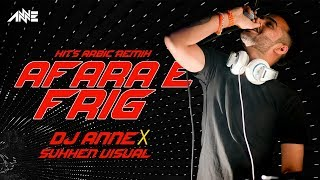 Afara E Frig | Arbic Hits Remix | DJ Anne | Sukhen Visual