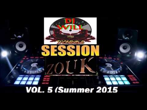 zouk session vol 5 summer 2015 by the incredible dj will youtube. Black Bedroom Furniture Sets. Home Design Ideas